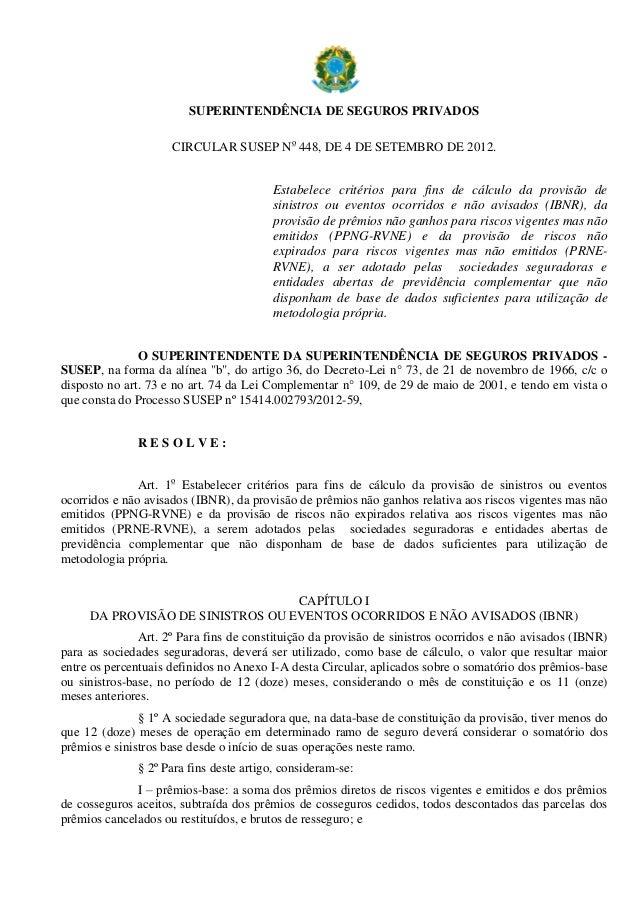 SUPERINTENDÊNCIA DE SEGUROS PRIVADOS CIRCULAR SUSEP No 448, DE 4 DE SETEMBRO DE 2012. Estabelece critérios para fins de cá...