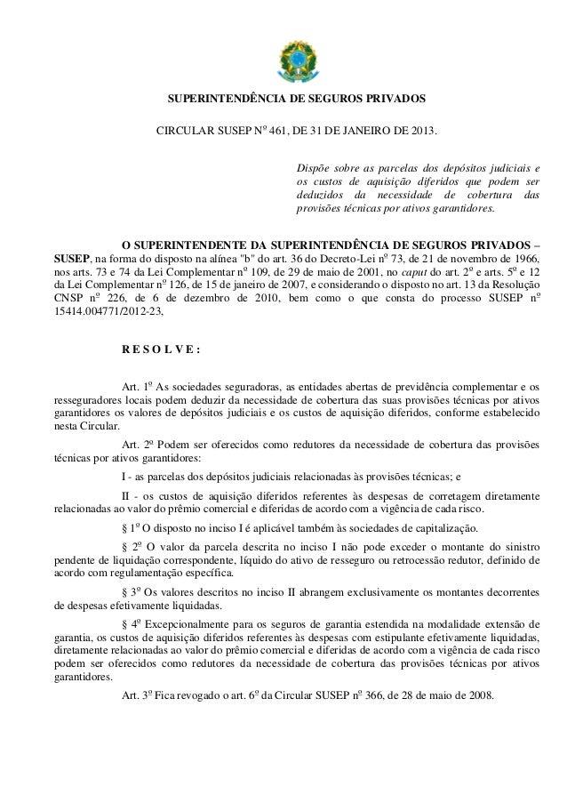 SUPERINTENDÊNCIA DE SEGUROS PRIVADOS CIRCULAR SUSEP No 461, DE 31 DE JANEIRO DE 2013. Dispõe sobre as parcelas dos depósit...