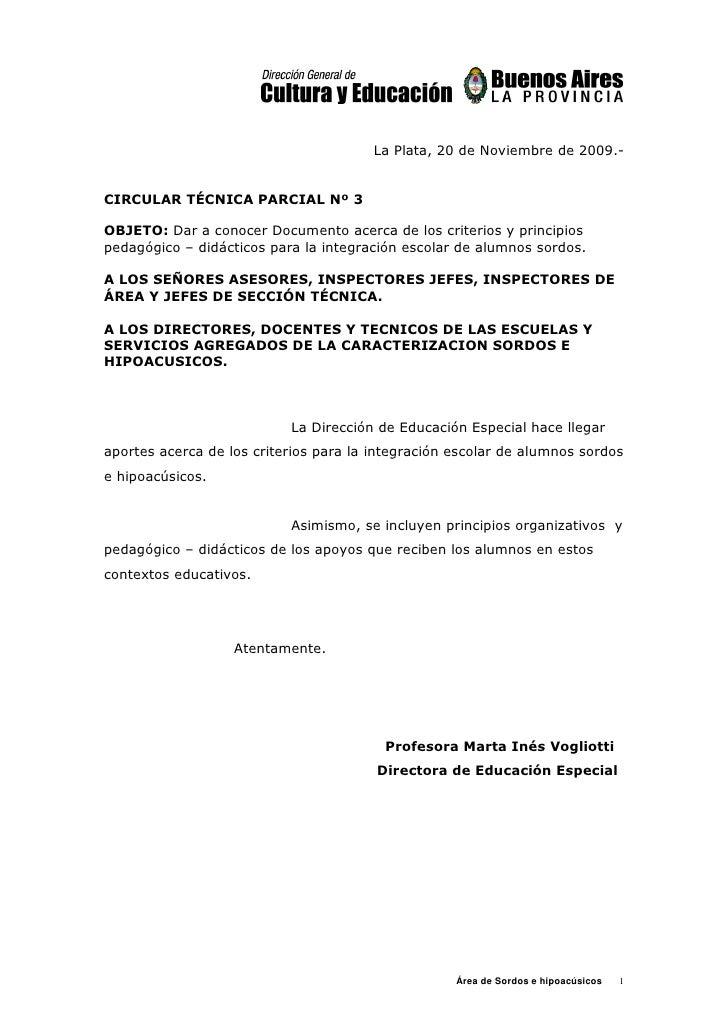 La Plata, 20 de Noviembre de 2009.-CIRCULAR TÉCNICA PARCIAL Nº 3OBJETO: Dar a conocer Documento acerca de los criterios y ...