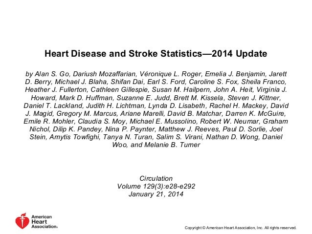 Heart Disease and Stroke Statistics—2014 Update by Alan S. Go, Dariush Mozaffarian, Véronique L. Roger, Emelia J. Benjamin...