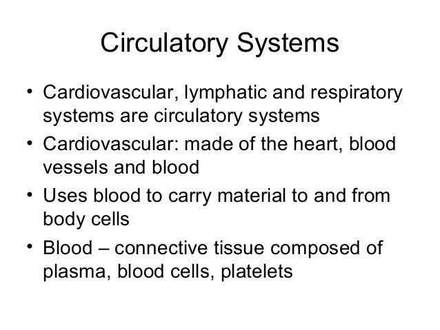 Circulatory Systems• Cardiovascular, lymphatic and respiratorysystems are circulatory systems• Cardiovascular: made of the...
