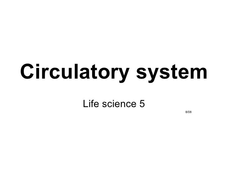 Circulatory system Life science 5 8/08