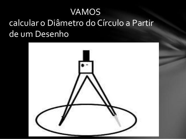 VAMOS calcular o Diâmetro do Círculo a Partir de um Desenho