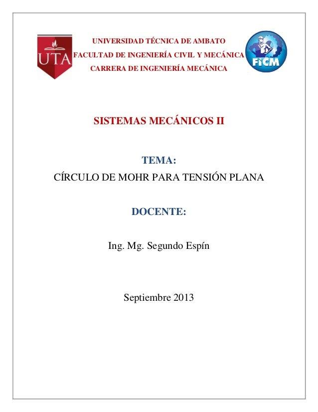UNIVERSIDAD TÉCNICA DE AMBATO FACULTAD DE INGENIERÍA CIVIL Y MECÁNICA CARRERA DE INGENIERÍA MECÁNICA SISTEMAS MECÁNICOS II...