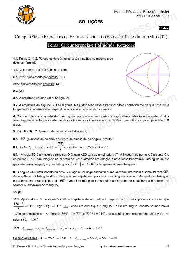 Ex. Exame + TI (9.º Ano) – Circunferência e Polígonos. Rotações http://portalmath.wordpress.com 1 / 3 Escola Básica de Rib...