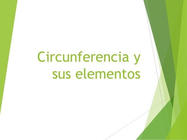 Circunferencia y  sus elementos