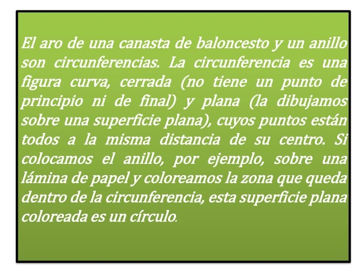 Elarodeunacanasta de baloncesto y un anillo son circunferencias. La circunferencia es una figura curva, cerrada (no ti...