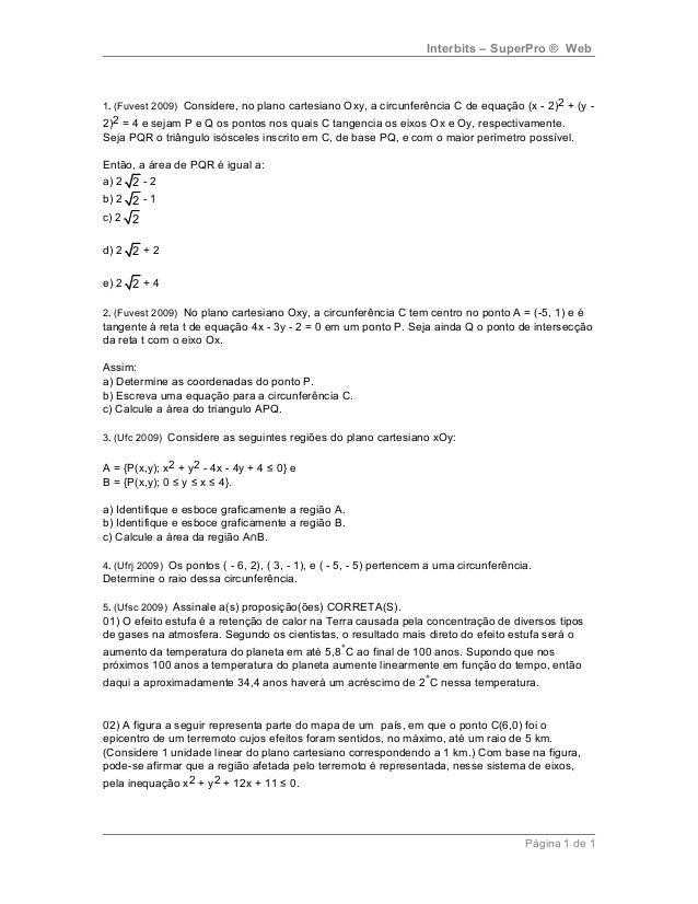 Interbits – SuperPro ® Web 1. (Fuvest 2009) Considere, no plano cartesiano Oxy, a circunferência C de equação (x - 2)2 + (...