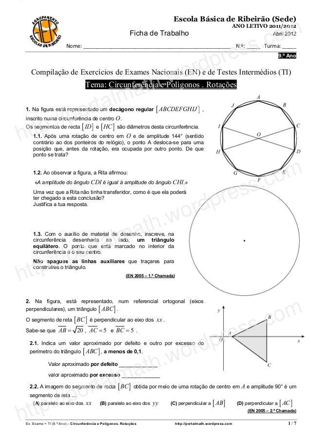 Ex. Exame + TI (9.º Ano) – Circunferência e Polígonos. Rotações http://portalmath.wordpress.com 1 / 7 Escola Básica de Rib...