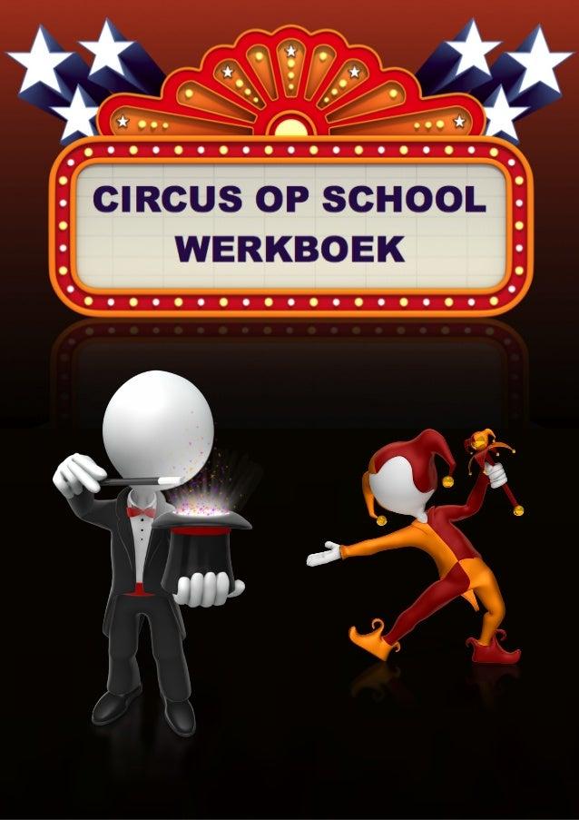 Circus op school. Werkboek met werkbladen, liedjes, woordzoeker, rebus, verhalen, gedichten en prenten.Aarnoud Agricola, g...