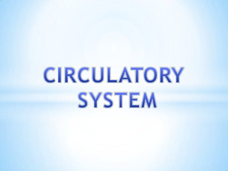 Circulatory system    -----is an organ system that passes nutrients (such as amino acids,electrolytes and lymph), gases, h...