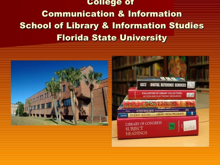 College of  Communication & Information School of Library & Information Studies Florida State University