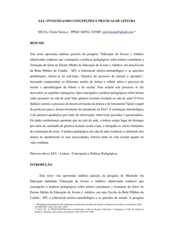 EJA: INVESTIGANDO CONCEPÇÕES E PRÁTICAS DE LEITURA         SILVA, Cirene Sousa e - PPGE/ GEPLL /UFMT- prof.cirene@gmail.co...