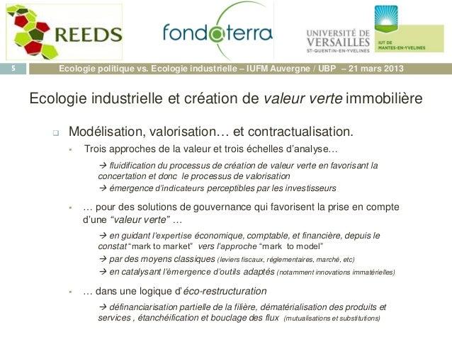 5 Ecologie industrielle et création de valeur verte immobilière  Modélisation, valorisation… et contractualisation.  Tro...
