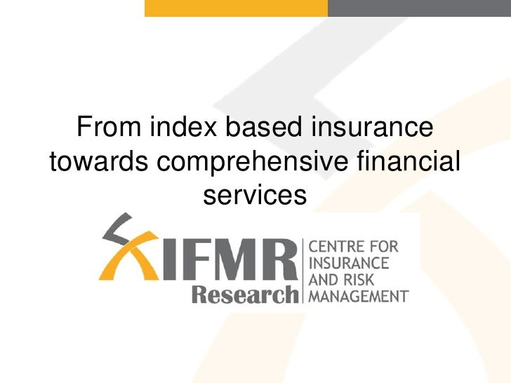 From index based insurance towards comprehensive financial            services