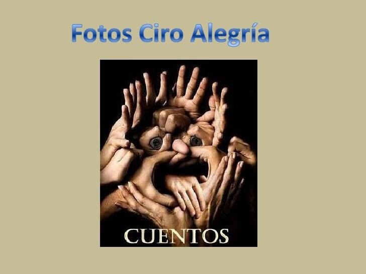 Fotos Ciro Alegría<br />