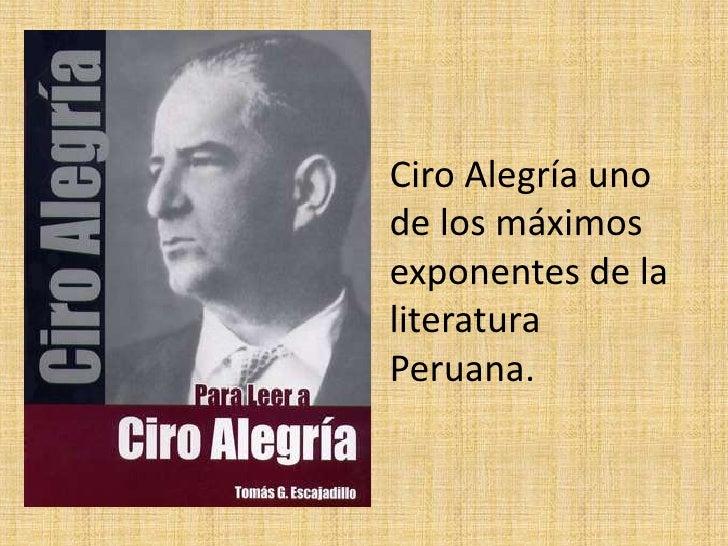 Ciro Alegría uno de los máximos exponentes de la literatura Peruana.<br />