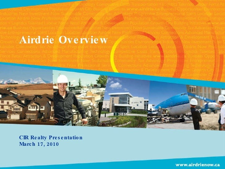 Airdrie Overview CIR Realty Presentation March 17, 2010