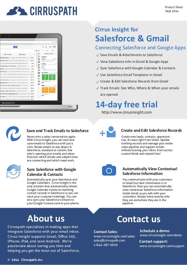 Sept 2014  Save and Track Emails to Salesforce  Never miss a sales conversation again.  With Cirrus Insight, you can track...