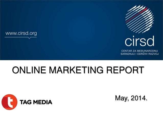 ONLINE MARKETING REPORT May, 2014.