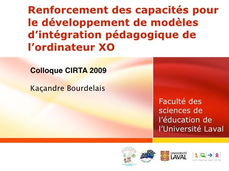 Renforcement des capacités pour le développement de modèles d'intégration pédagogique de l'ordinateur XO  Colloque CIRTA 2...
