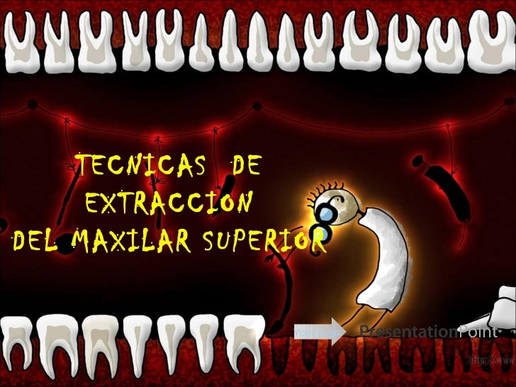 TECNICAS DE     EXTRACCIONDEL MAXILAR SUPERIOR                 Your Logo