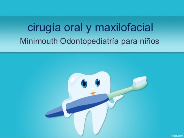 cirugía oral y maxilofacial Minimouth Odontopediatría para niños
