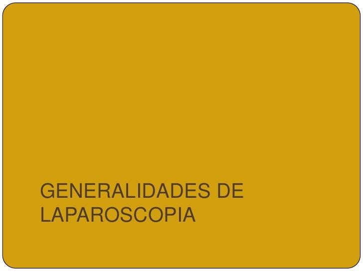 GENERALIDADES DELAPAROSCOPIA