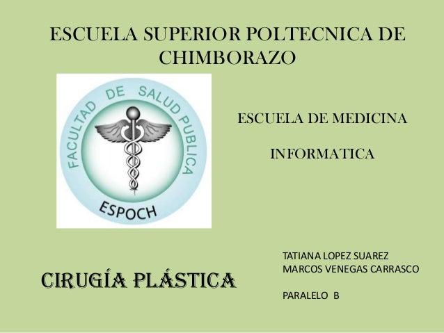 ESCUELA SUPERIOR POLTECNICA DECHIMBORAZOESCUELA DE MEDICINAINFORMATICATATIANA LOPEZ SUAREZMARCOS VENEGAS CARRASCOPARALELO ...