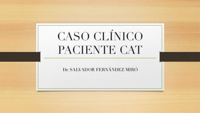 Caso Clínico: Ostectomía en un paciente de CAT