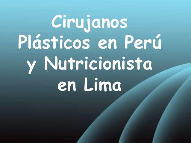 Cirujanos Plásticos en Perú y Nutricionista en Lima
