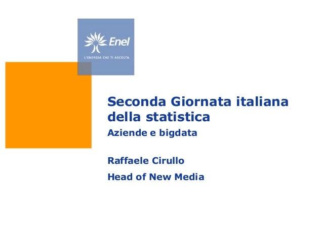 Seconda Giornata italianadella statisticaAziende e bigdataRaffaele CirulloHead of New Media