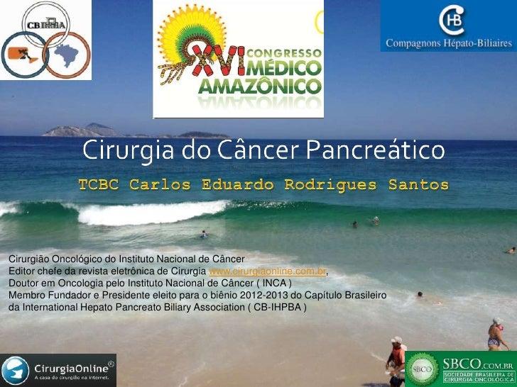 Cirurgião Oncológico do Instituto Nacional de CâncerEditor chefe da revista eletrônica de Cirurgia www.cirurgiaonline.com....