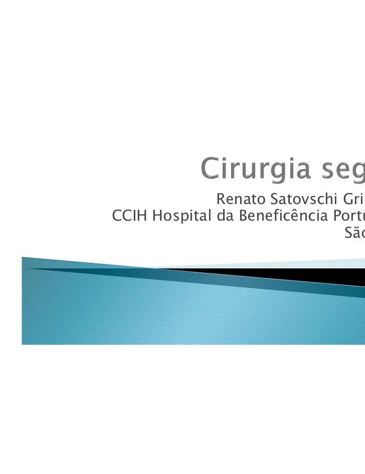 Renato Satovschi GrinbaumCCIH Hospital da Beneficência Portuguesa                               São Paulo