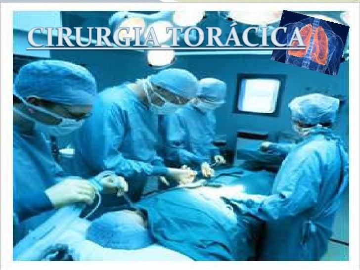O que é cirurgia torácica?A Cirurgia Torácica é a especialidade que trata asafecções dospulmões, brônquios, traquéia, diaf...