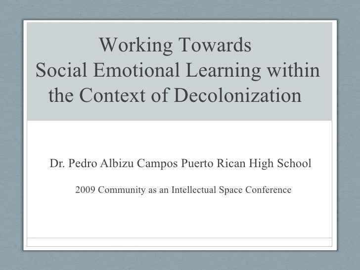 Dr. Pedro Albizu Campos Puerto Rican High School  2009 Community as an Intellectual Space Conference Working Towards  Soci...