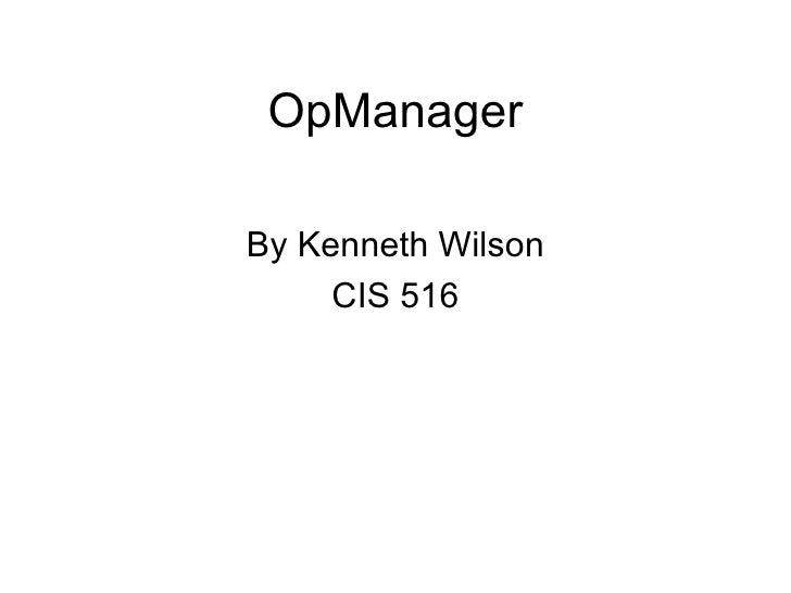 OpManager By Kenneth Wilson CIS 516