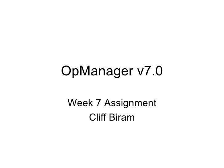 OpManager v7.0 Week 7 Assignment Cliff Biram