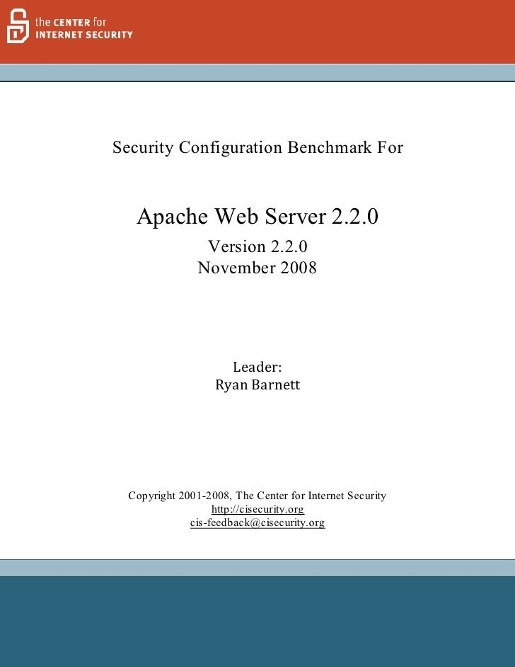 Security Configuration Benchmark For     Apache Web Server 2.2.0                 Version 2.2.0                November 200...