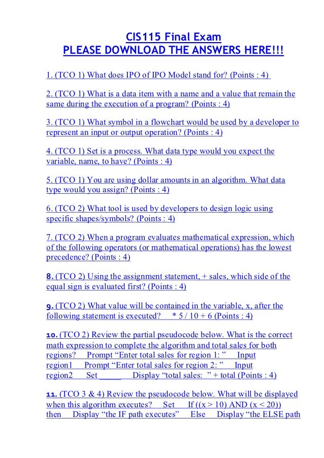 CIS115 Final Exam    PLEASE DOWNLOAD THE ANSWERS HERE!!!1. (TCO 1) What does IPO of IPO Model stand for? (Points : 4)2. (T...