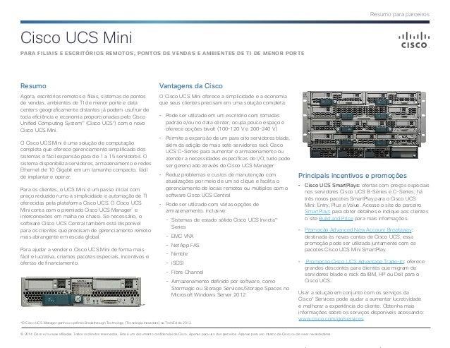Resumo para parceiros © 2014 Cisco e/ou suas afiliadas. Todos os direitos reservados. Este é um documento confidencial da ...