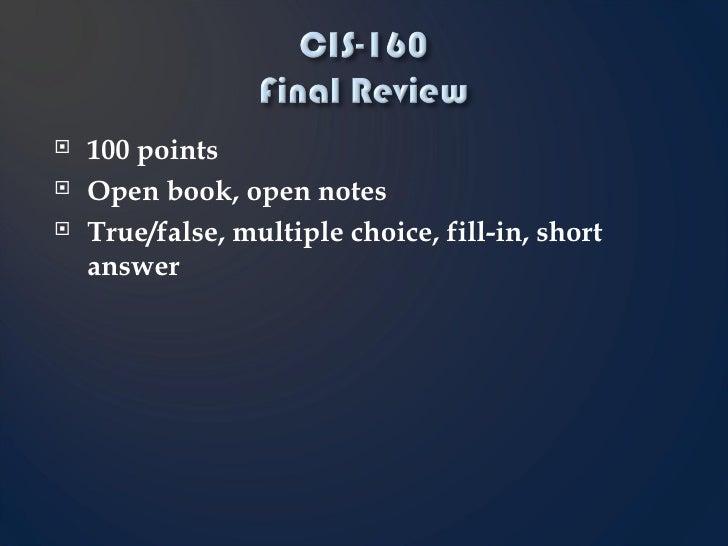 <ul><li>100 points </li></ul><ul><li>Open book, open notes </li></ul><ul><li>True/false, multiple choice, fill-in, short a...