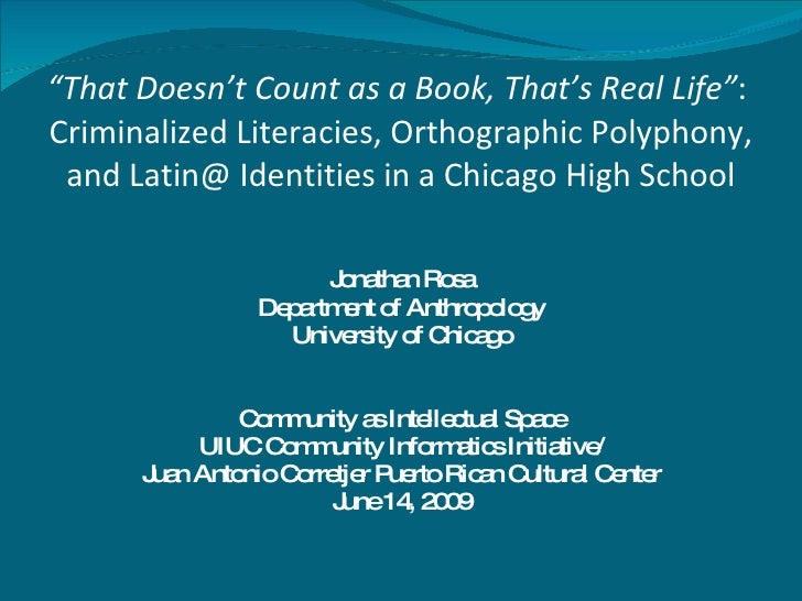 """ That Doesn't Count as a Book, That's Real Life"" :  Criminalized Literacies, Orthographic Polyphony, and Latin@ Identitie..."