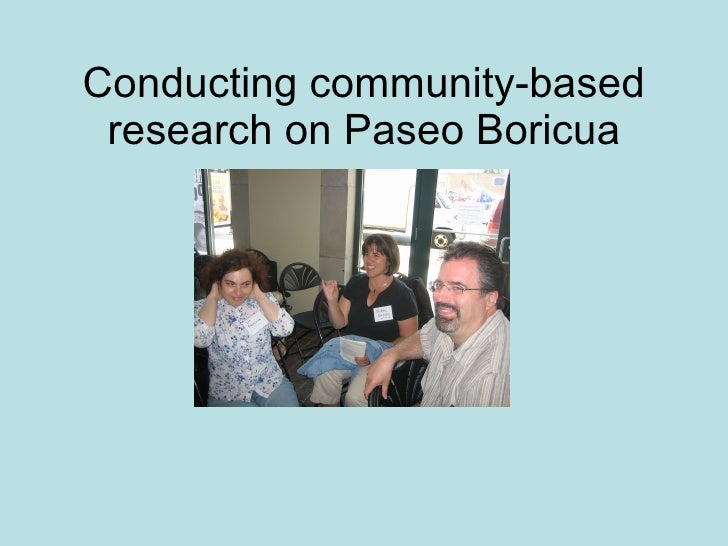 Conducting community-based research on Paseo Boricua