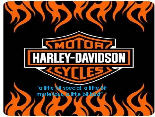 harley davison case study Case study: heritage marketing our friends at harley agreed and quickly sent us off to work we were there when harley-davidson first broke ground.