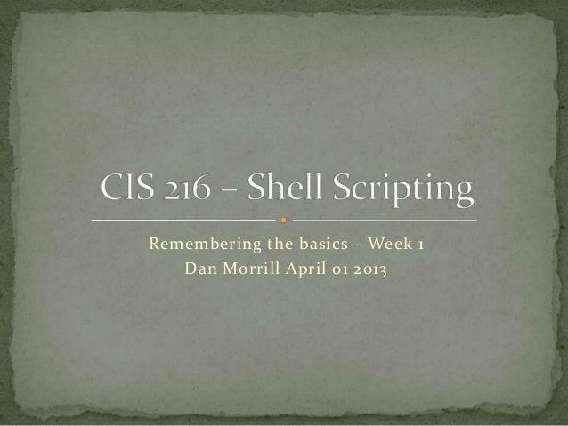 Remembering the basics – Week 1   Dan Morrill April 01 2013