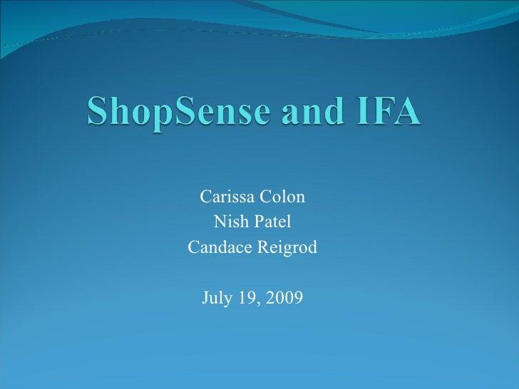 Carissa Colon    Nish Patel Candace Reigrod   July 19, 2009