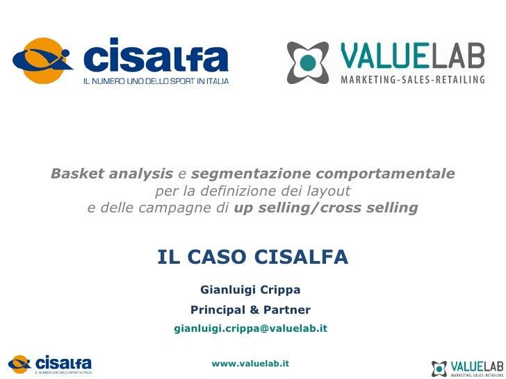 Basket analysis e segmentazione comportamentale               per la definizione dei layout     e delle campagne di up sel...