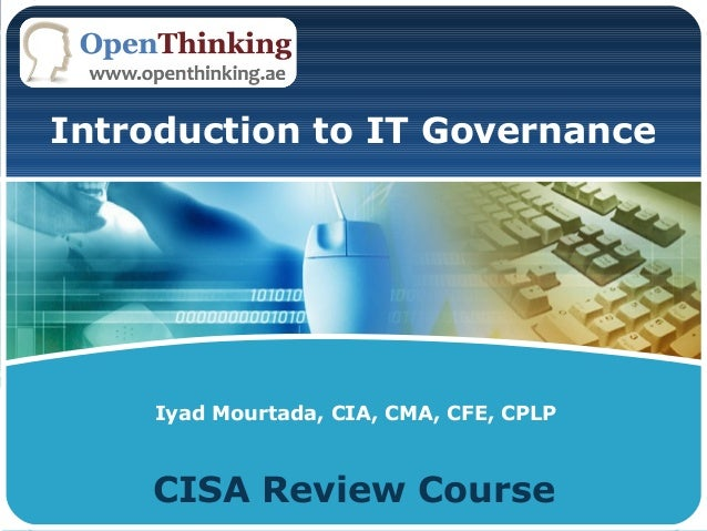 LOGOCISA Review CourseIyad Mourtada, CIA, CMA, CFE, CPLPIntroduction to IT Governance