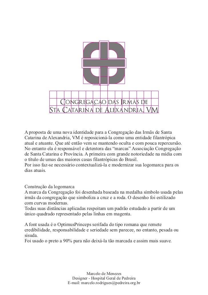 CongregaÇcao das Irmas de            Sta Catarina de Alexandria, VMA proposta de uma nova identidade para a Congregação da...